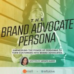 Building the Case for Brand Advocate Personas