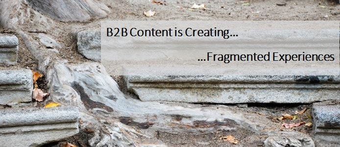 5 Ways B2B Content is Creating Fragmented Experiences
